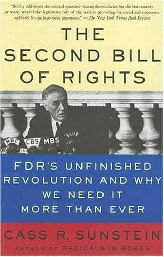 The Second Bill of Rights: FDR's Unfinished Revolution and Why We Need It More Than Ever 9780465083336