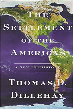 The Settlement of the Americas: A New Prehistory 9780465076680
