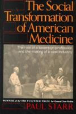 The Social Transformation of American Medicine 9780465079353