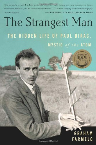 The Strangest Man: The Hidden Life of Paul Dirac, Mystic of the Atom 9780465022106