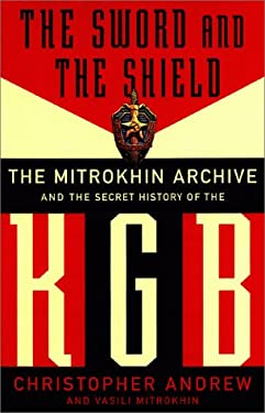 The Sword and the Shield: The Mitrokhin Archive and the Secret History of the KGB 9780465003105