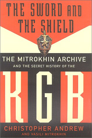The Sword and the Shield: The Mitrokhin Archive and the Secret History of the KGB 9780465003129