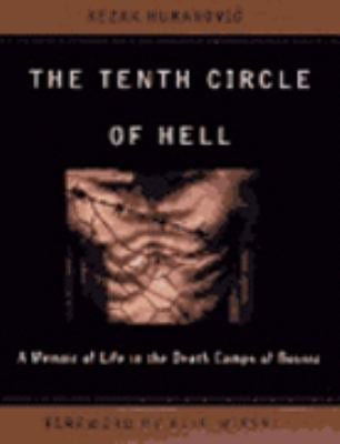 The Tenth Circle of Hell: A Memoir of Life in the Death Camps of Bosnia 9780465084081