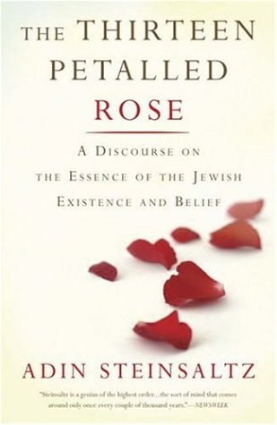 The Thirteen Petalled Rose: A Discourse on the Essence of Jewish Existence and Belief 9780465082728