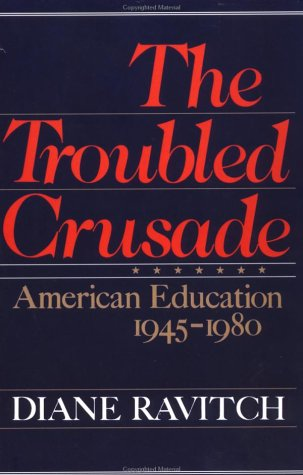 The Troubled Crusade: American Education 1945-1980 9780465087570