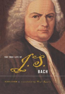 The True Life of Johann Sebastian Bach 9780465018611