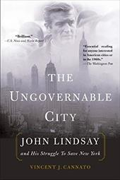 The Ungovernable City: John Lindsay and His Struggle to Save New York