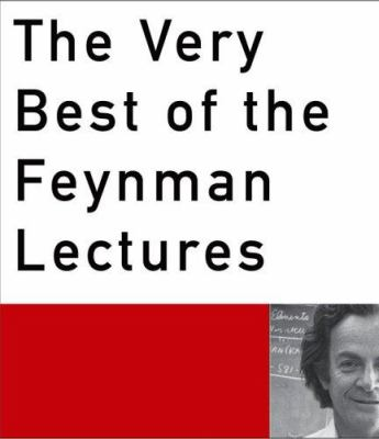 The Very Best of the Feynman Lectures 9780465099009
