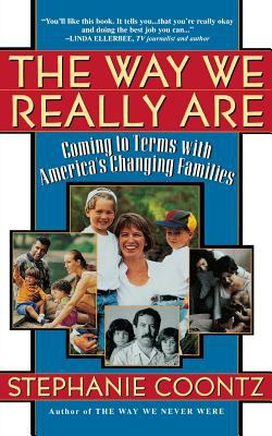 The Way We Really Are: Coming to Terms with America's Changing Families 9780465090921