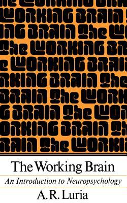 The Working Brain: An Introduction to Neuropsychology 9780465092086