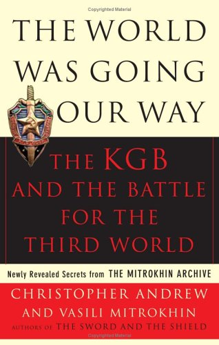 The World Was Going Our Way: The KGB and the Battle for the Third World 9780465003112