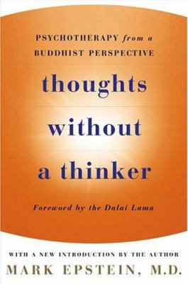 Thoughts Without a Thinker: Psychotherapy from a Buddhist Perspective 9780465020225