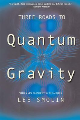 Three Roads to Quantum Gravity 9780465078363