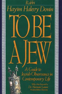 To Be a Jew: A Guide to Jewish Observance in Contemporary Life 9780465086320