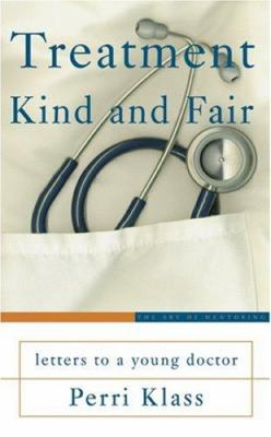 Treatment Kind and Fair: Letters to a Young Doctor 9780465037773