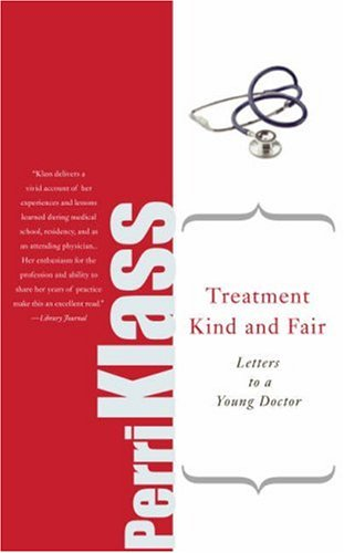 Treatment Kind and Fair: Letters to a Young Doctor 9780465037780