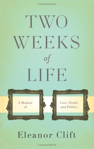 Two Weeks of Life: A Memoir of Love, Death, & Politics 9780465002511