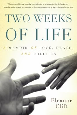 Two Weeks of Life: A Memoir of Love, Death, and Politics 9780465012800