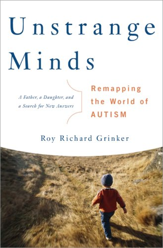 Unstrange Minds: Remapping the World of Autism 9780465027644