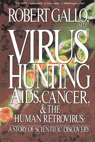 Virus Hunting: AIDS, Cancer, and the Human Retrovirus: A Story of Scientific Discovery 9780465098156