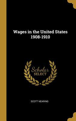 Wages in the United States 1908-1910