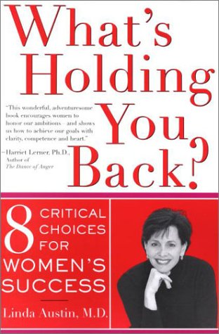 What's Holding You Back? Eight Critical Choices for Women's Success 9780465032631