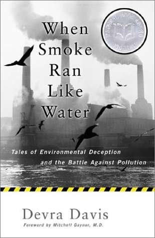 When Smoke Ran Like Water: Tales of Environmental Deception and the Battle Against Pollution 9780465015221