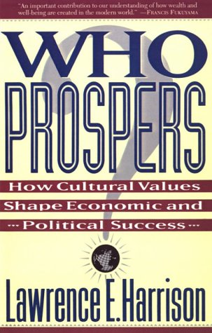 Who Prospers?: How Cultural Values Shape Economic and Political Success 9780465091676