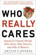Who Really Cares: The Surprising Truth about Compassionate Conservatism 9780465008216