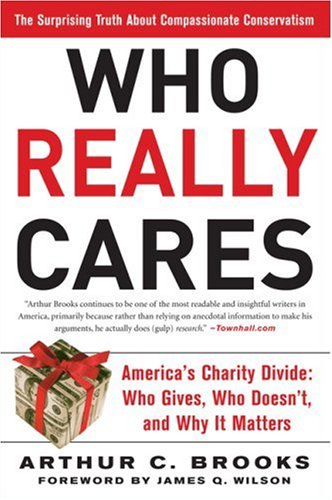Who Really Cares: The Surprising Truth about Compassionate Conservatism 9780465008230