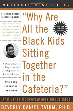 Why Are All the Black Kids Sitting Together in the Cafeteria?: Revised Edition 9780465083619