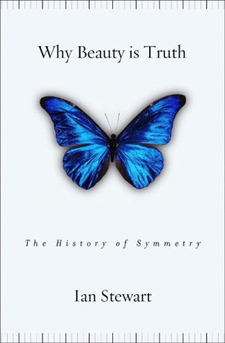 Why Beauty Is Truth: A History of Symmetry 9780465082360