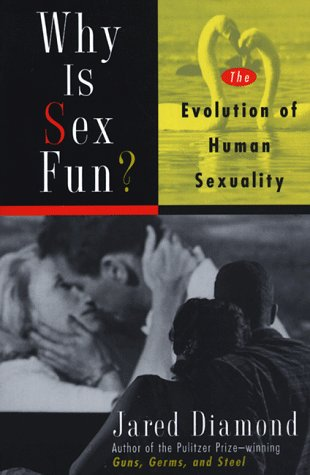 Why Is Sex Fun?: The Evolution of Human Sexuality 9780465031269