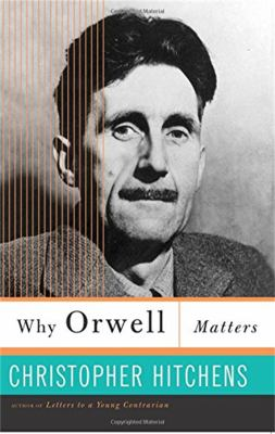 Why Orwell Matters 9780465030507