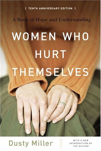 Women Who Hurt Themselves: A Book of Hope and Understanding 9780465045877