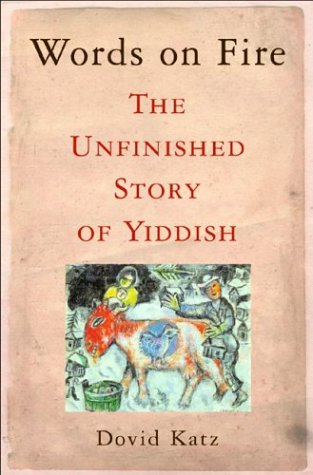 Words on Fire: The Unfinished Story of Yiddish 9780465037285