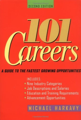 101 Careers: A Guide to the Fastest-Growing Opportunities 9780471241898