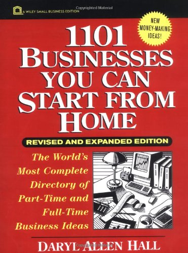 1101 Businesses You Can Start from Home 9780471102410