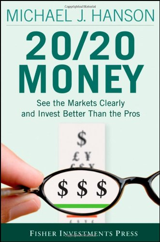 20/20 Money: See the Markets Clearly and Invest Better Than the Pros 9780470285398