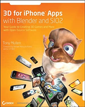 3D for iPhone Apps with Blender and SIO2: Your Guide to Creating 3D Games and More with Open-Source Software 9780470574928