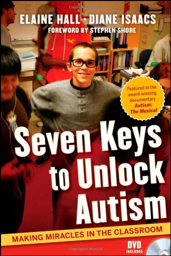 Seven Keys to Unlock Autism: Making Miracles in the Classroom [With DVD] 9780470644096