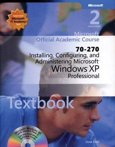 Installing, Configuring, and Administering Micosoft Windows XP Professional 70-270 [With CDROM] 9780470631768