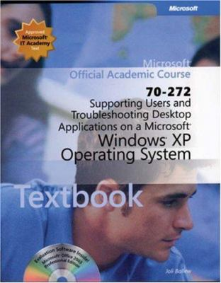 70-272: Supporting Users and Troubleshooting Desktop Applications on a Microsoft Windows XP Operating System 9780470068830