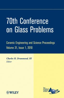 70th Conference on Glass Problems: Ceramic Engineering and Science Proceedings, Volume 31, Issue 1, 2010 9780470594667