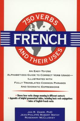 750 French Verbs and Their Uses 9780471545897