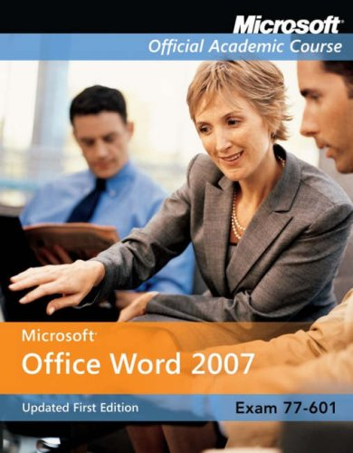 Microsoft Office Word 2007: Exam 77-601 [With CDROM] 9780470423455