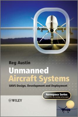 Unmanned Aircraft Systems: UAVS Design, Development and Deployment 9780470058190