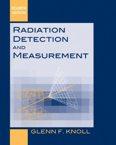 Radiation Detection and Measurement - 4th Edition