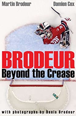 Brodeur: Beyond the Crease 9780470153772