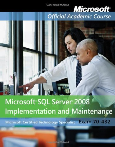 Exam 70-432: Microsoft SQL Server 2008 Implementation and Maintenance 9780470183670